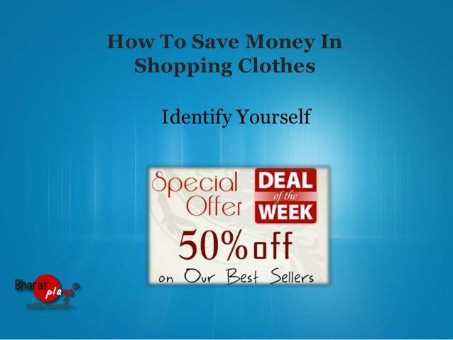 How To Save Money In Shopping Clothes Identify Yourself