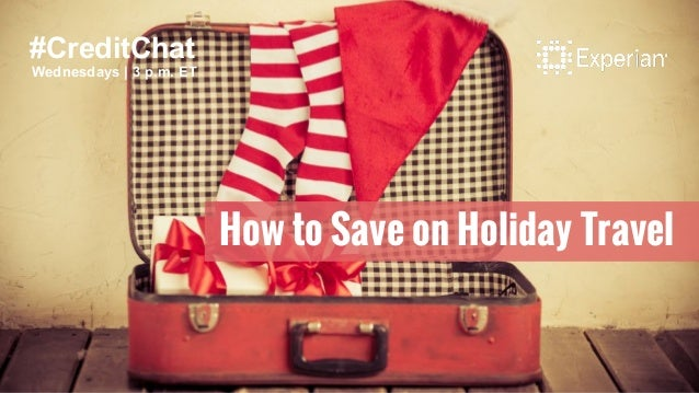 #CreditChat Wednesdays | 3 p.m. ET How to Save on Holiday Travel