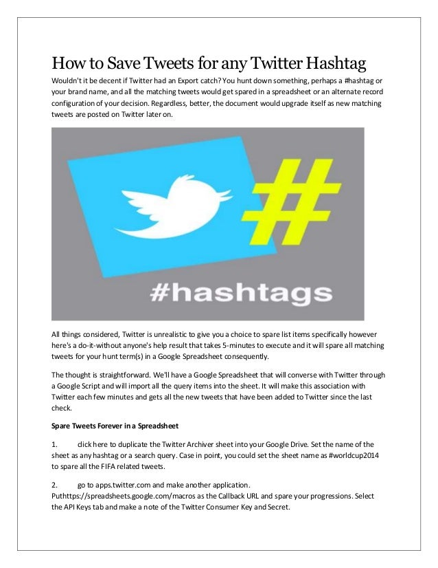 How to Save Tweets for any Twitter Hashtag Wouldn't it be decent if Twitter had an Export catch? You hunt down something, ...