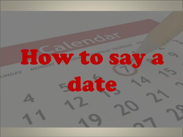 How to say dating