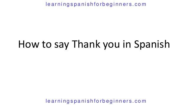 How do i say thank you very much in spanish