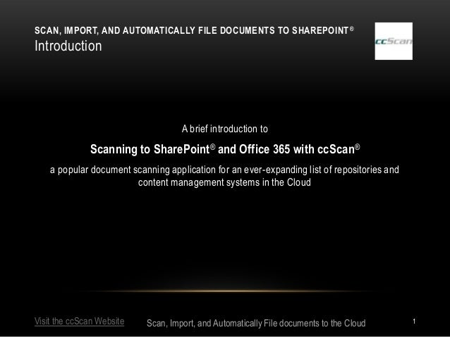SCAN, IMPORT, AND AUTOMATICALLY FILE DOCUMENTS TO SHAREPOINT ®Introduction                                    A brief intr...