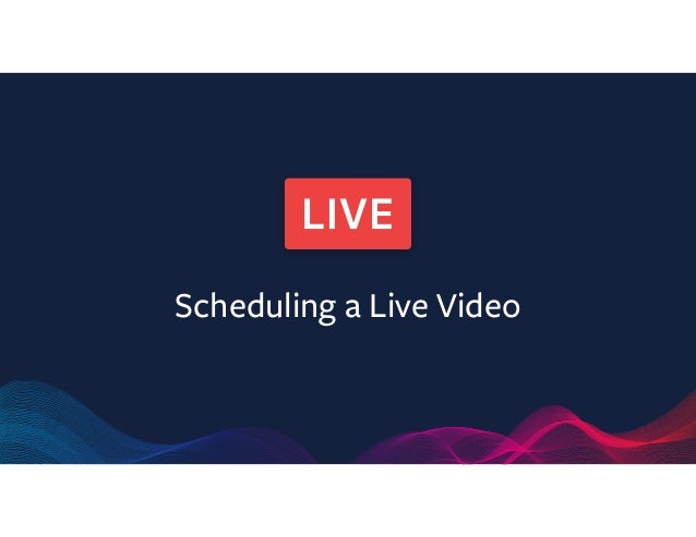 88d52129b077 How to Schedule a Facebook Live Stream from your Verified Facebook Page