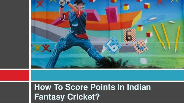 How To Score Points In Indian Fantasy Cricket?