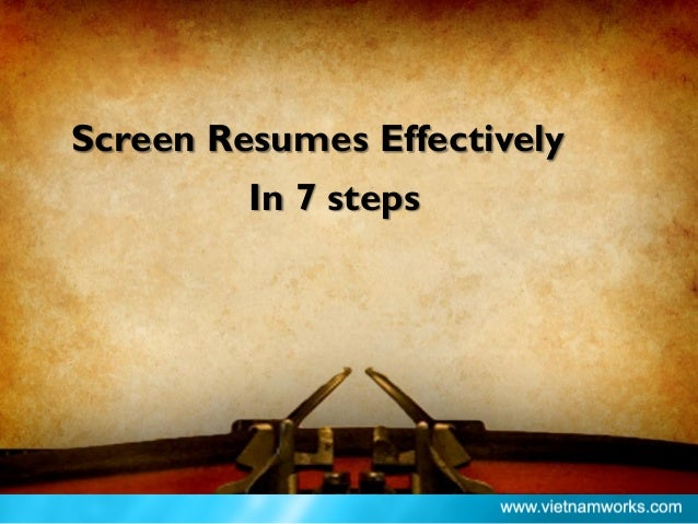Screen Resumes Effectively In 7 steps