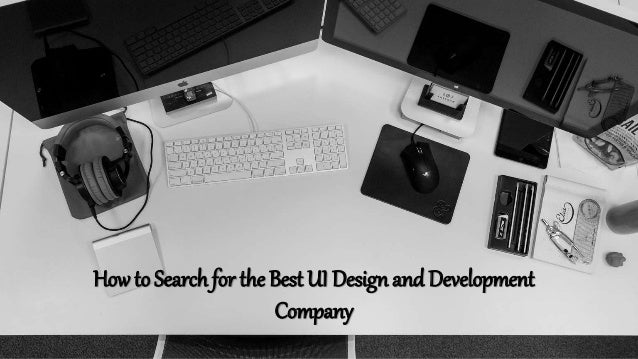 How to Search for the Best UI Design and Development Company
