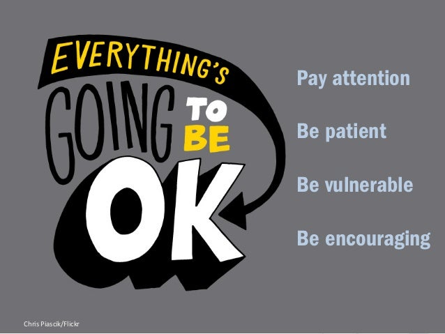 Pay attention  Be patient  Be vulnerable  Be encouraging  Chris  Piascik/Flickr