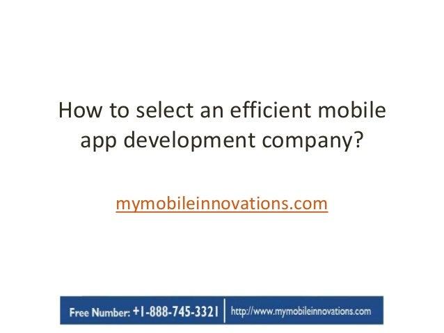 How to select an efficient mobile app development company? mymobileinnovations.com