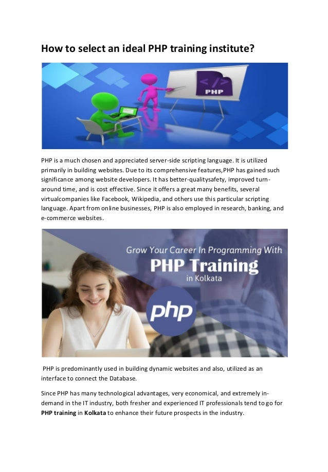 How to select an ideal PHP training institute? PHP is a much chosen and appreciated server-side scripting language. It is ...