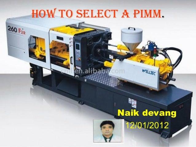 How to select a pimm.  Naik devang 12/01/2012
