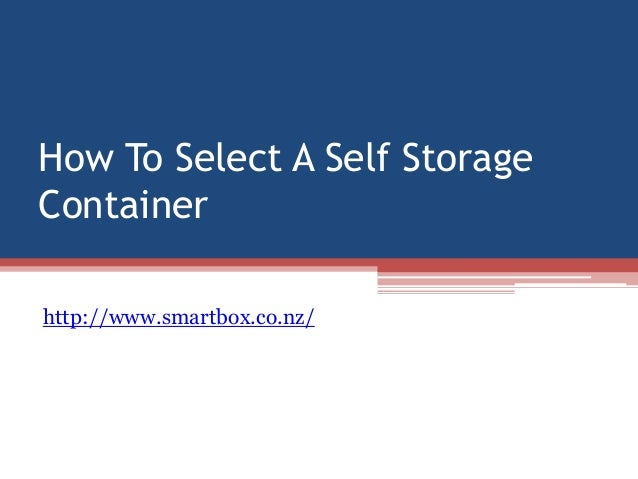 How To Select A Self StorageContainerhttp://www.smartbox.co.nz/