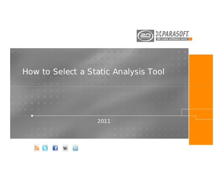 How to Select a Static Analysis Tool                   2011