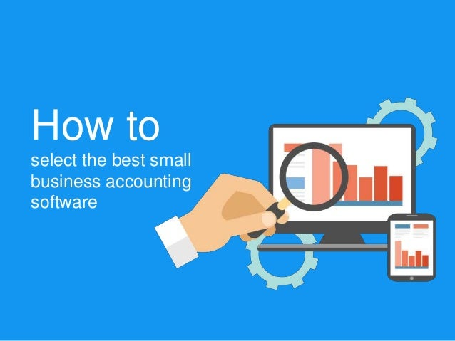 How to select the best small business accounting software