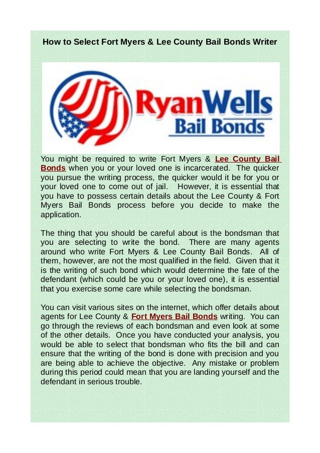 How to Select Fort Myers & Lee County Bail Bonds WriterYou might be required to write Fort Myers & Lee County BailBonds wh...