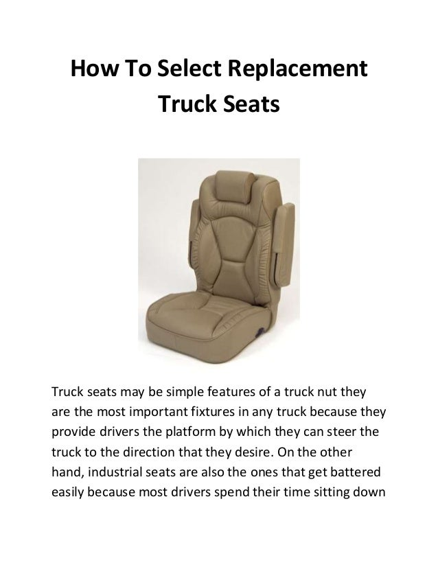 How To Select Replacement Truck Seats  Truck seats may be simple features of a truck nut they are the most important fixtu...
