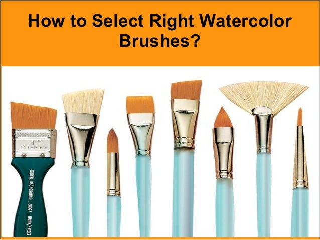 How to Select Right Watercolor Brushes?