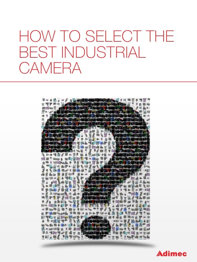 How to Select the Best Industrial Camera