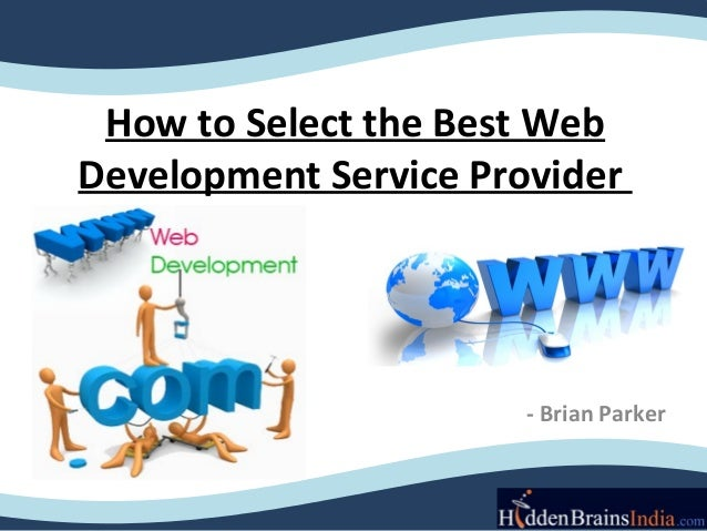 How to Select the Best WebDevelopment Service Provider                       - Brian Parker