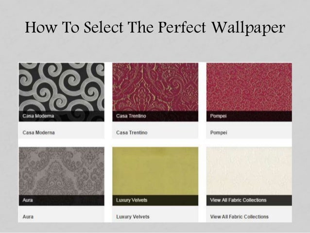 How To Select The Perfect Wallpaper
