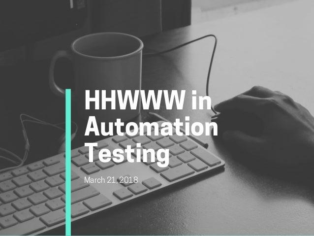 HHWWWin Automation TestingMarch21,2018