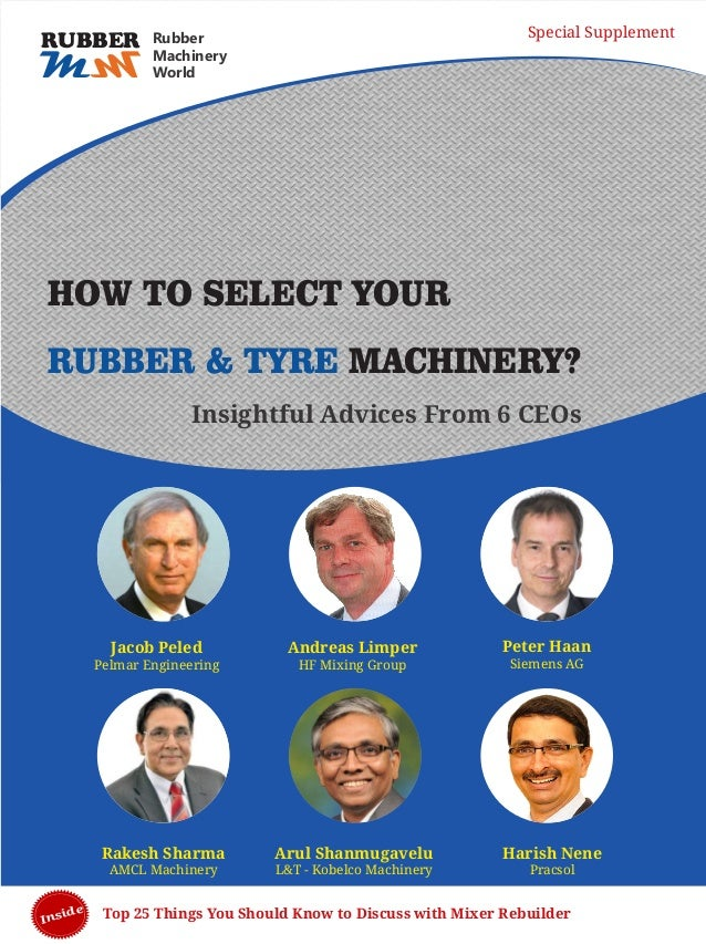 Top 25 Things You Should Know to Discuss with Mixer Rebuilder HOW TO SELECT YOUR RUBBER & TYRE MACHINERY? Jacob Peled Pelm...