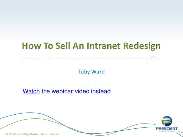 How To Sell An Intranet Redesign                                                        Toby Ward               Watch the ...