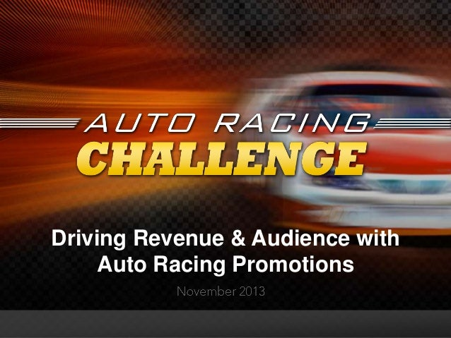 Driving Revenue & Audience with Auto Racing Promotions #promotionslab