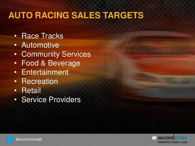 AUTO RACING SALES TARGETS • • • • • • • •  Race Tracks Automotive Community Services Food & Beverage Entertainment Recreat...