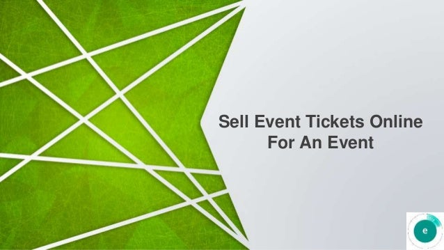 Sell Event Tickets Online For An Event