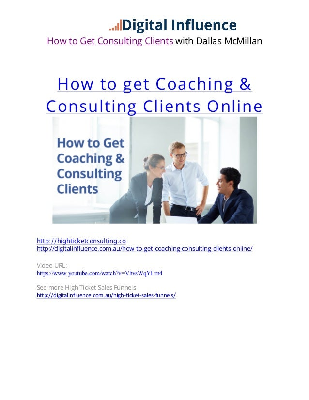 How to Get Consulting Clients with Dallas McMillan How to get Coaching & Consulting Clients Online 	    http://highticketc...