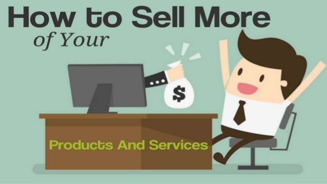 Sales Technique - How to Sell More of Your Products And Services