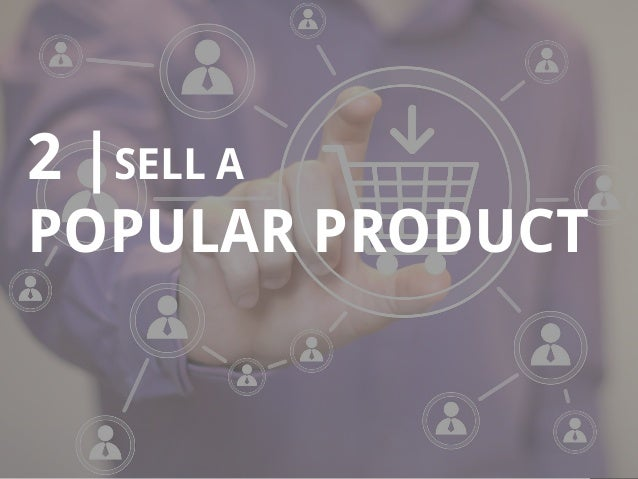 6 2 |SELL A POPULAR PRODUCT