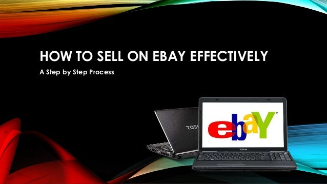 HOW TO SELL ON EBAY EFFECTIVELYA Step by Step Process