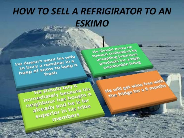 How To Sell Refrigerator To An Eskimo