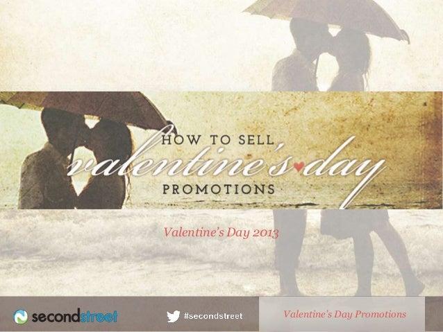 Valentine's Day 2013                       Valentine's Day Promotions