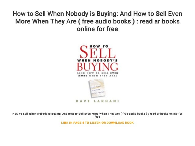 How To Sell When Nobodys Buying: (And How to Sell Even More When They Are)