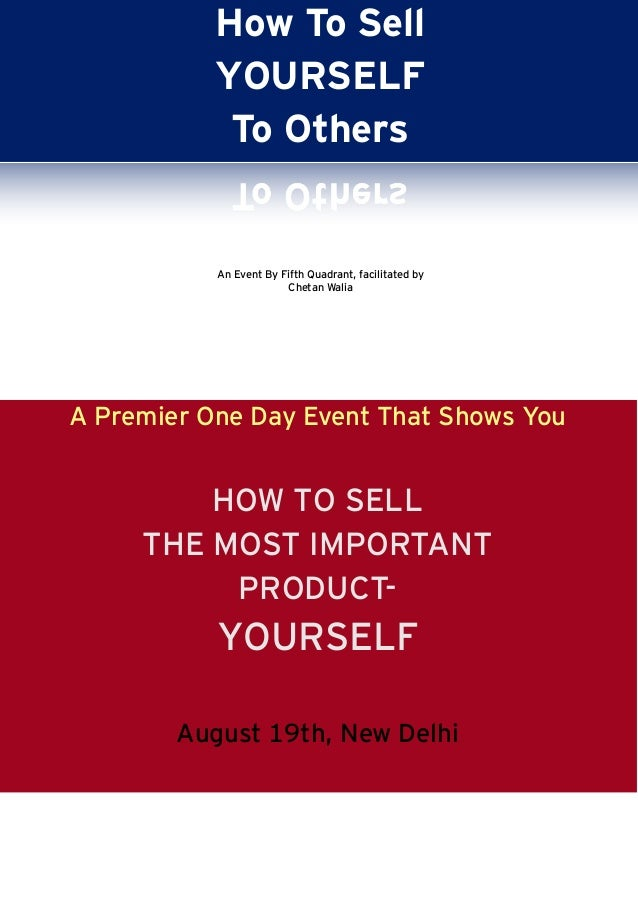 How To Sell YOURSELF To Others A Premier One Day Event That Shows You HOW TO SELL THE MOST IMPORTANT PRODUCT- YOURSELF Aug...