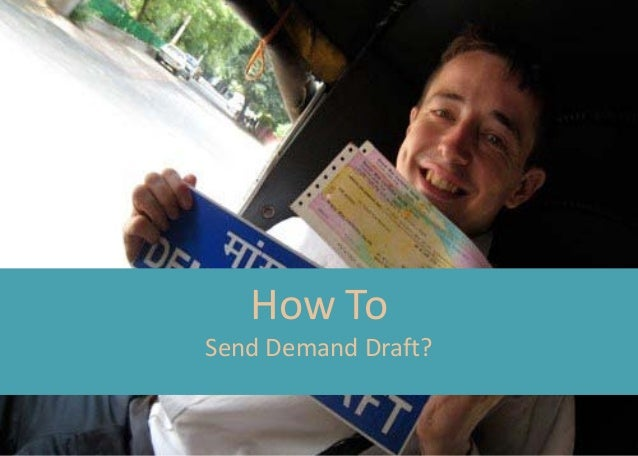 How To Send Demand Draft?