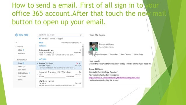 How to send a email. First of all sign in to your office 365 account.After that touch the new mail button to open up your ...