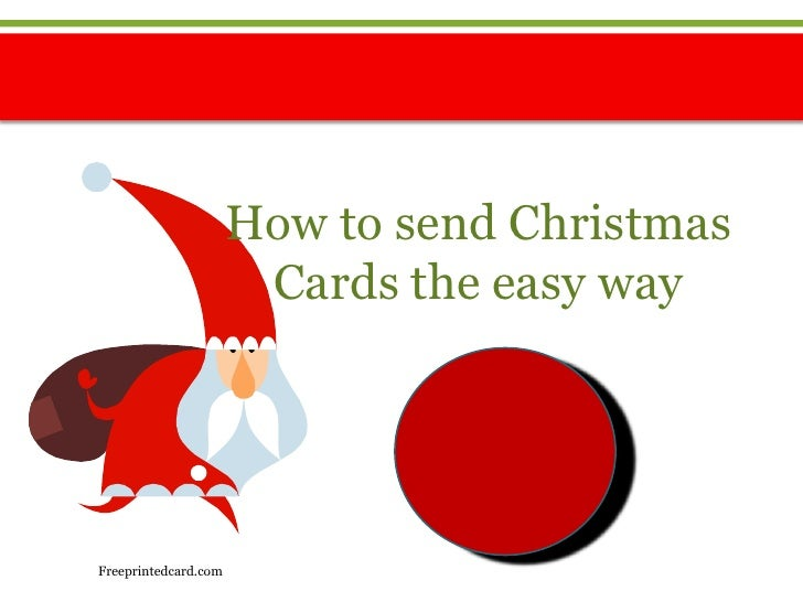 How to send ChristmasCards the easy way<br />Freeprintedcard.com<br />