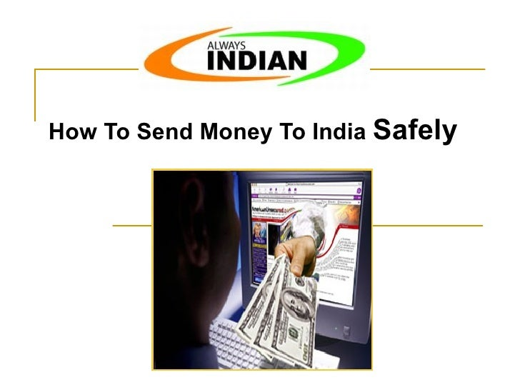 How To Send Money To India  Safely