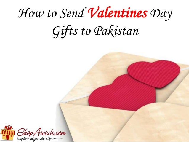 how-to-send-valentines-day-gifts-to-pakistan-1-638?cb=1453876362, Ideas