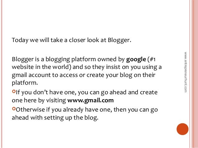 Today we will take a closer look at Blogger. Blogger is a blogging platform owned by google (#1 website in the world) and ...