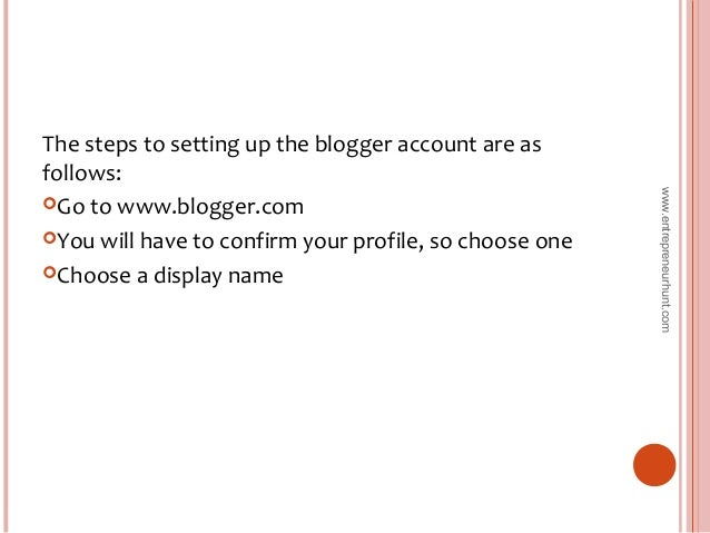 The steps to setting up the blogger account are as follows: Go to www.blogger.com You will have to confirm your profile,...