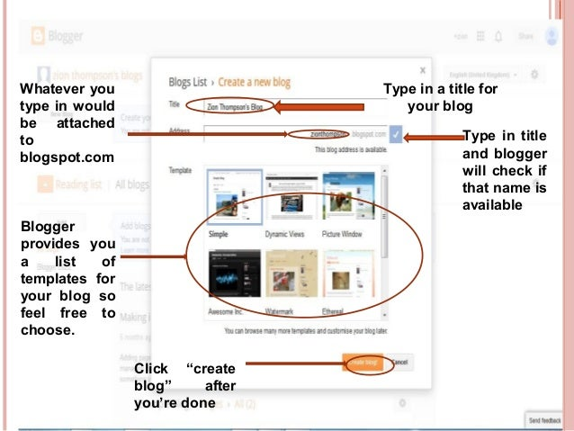 www.entrepreneurhunt.com Type in a title for your blog Type in title and blogger will check if that name is available What...