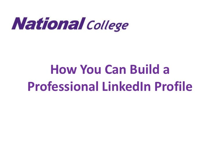 How You Can Build aProfessional LinkedIn Profile