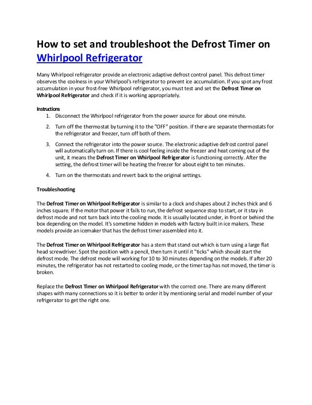 how to set and troubleshoot the defrost timer on whirlpool refrigerator  many whirlpool refrigerator provide an