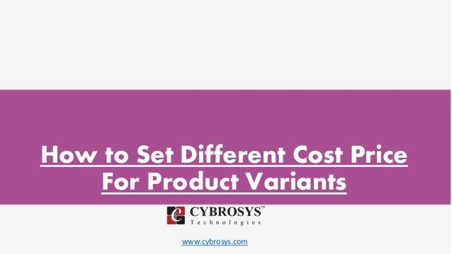 www.cybrosys.com How to Set Different Cost Price For Product Variants