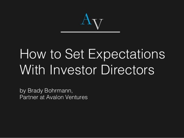 How to Set Expectations With Investor Directors by Brady Bohrmann, Partner at Avalon Ventures