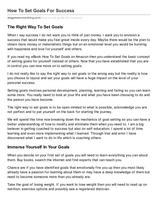 How To Set Goals For Success wiggmanscoaching.com/how-to-set-goals-f or-success/ The Right Way To Set Goals When I say suc...